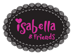 Isabella & Friends